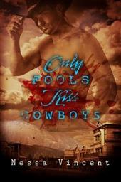 Only Fools Kiss Cowboys