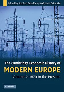 The Cambridge Economic History of Modern Europe  Volume 2  1870 to the Present Book