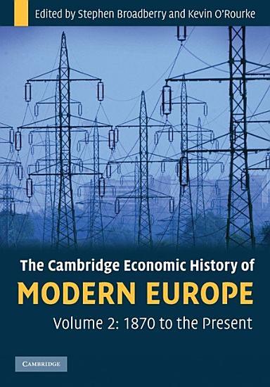 The Cambridge Economic History of Modern Europe  Volume 2  1870 to the Present PDF
