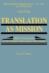 Translation as Mission: Bible Translation in the Modern Missionary Movement