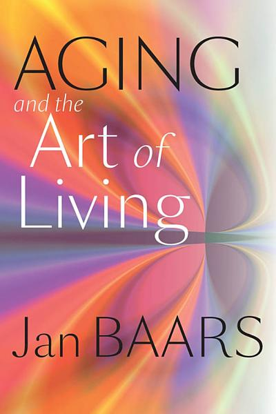 Download Aging and the Art of Living Book