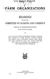 Farm Organizations: Hearings Before ... 66th Congress on ... 1922