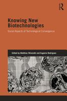Knowing New Biotechnologies PDF