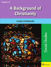 A Background of Christianity: Inside Christianity