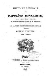 Histoire Générale de Napoléon Bonaparte: De Sa Vie Privée Et Publique, Volume 4