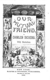 Our Mutual Friend: Volume 1