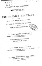 Etymological and Pronouncing Dictionary of the English Language: Including a Very Copious Selection of Scientific Terms for Use in Schools and Colleges and as a Book of General Reference
