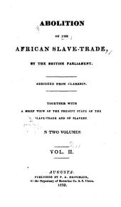 Abolition of the African Slave-trade: Volume 2