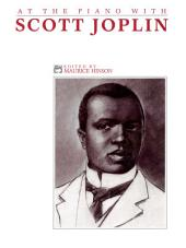 Scott Joplin at the Piano: For Late Intermediate to Early Advanced Piano