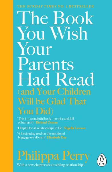 Download The Book You Wish Your Parents Had Read  and Your Children Will Be Glad That You Did  Book