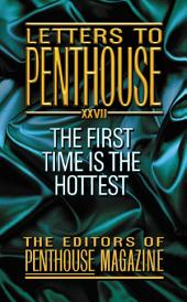 Letters To Penthouse XXVII: The First Time Is the Hottest