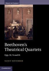 Beethoven's Theatrical Quartets: Opp. 59, 74 and 95