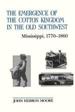 The Emergence of the Cotton Kingdom in the Old Southwest