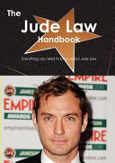 The Jude Law Handbook Everything You Need To Know About Jude Law Book PDF