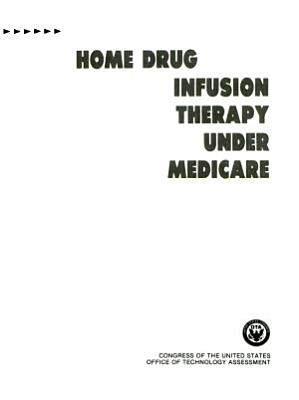 Home Drug Infusion Therapy Under Medicare