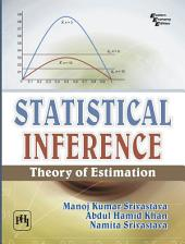 STATISTICAL INFERENCE : THEORY OF ESTIMATION