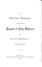 The Mayor's Message Together with the Reports of the City Officers of the City of Newark, N.J.