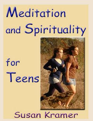 Meditation and Spirituality for Teens PDF