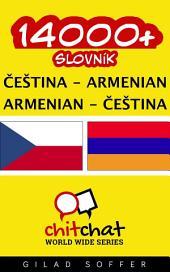 14000+ Čeština - Armenian Armenian - Čeština Slovník
