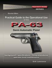 Practical Guide to the Operational Use of the PA-63 Pistol