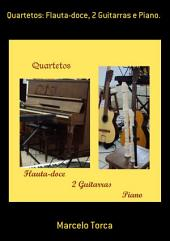 Quartetos: Flauta Doce, 2 Guitarras E Piano.