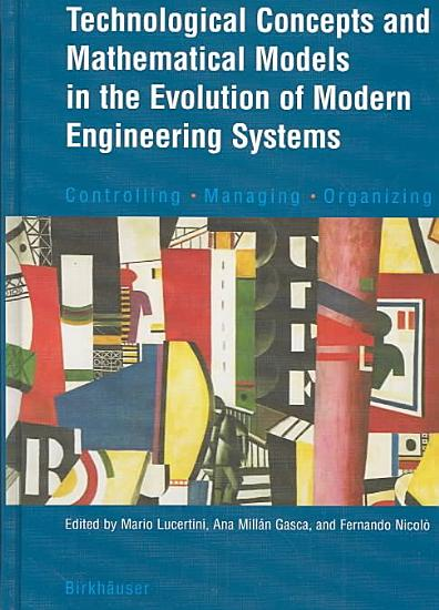 Technological Concepts and Mathematical Models in the Evolution of Modern Engineering Systems PDF