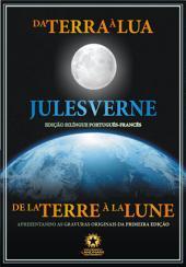 Da Terra à Lua: De la Terre à la Lune: Edição bilíngue ilustrada português - francês