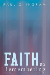 Faith as Remembering