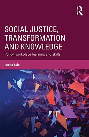 Social Justice  Transformation and Knowledge PDF