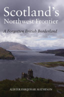 Scotland's Northwest Frontier