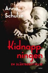 Kidnappningen: En släktberättelse