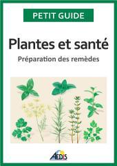 Plantes et santé: Préparation des remèdes