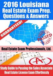 2016 Louisiana Real Estate Exam Prep Questions and Answers: Study Guide to Passing the Salesperson Real Estate License Exam Effortlessly