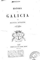 Historia de Galicia: Volumen 1