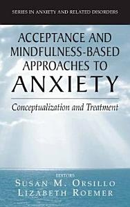 Acceptance  and Mindfulness Based Approaches to Anxiety