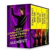 Julie Moffett's Lexi Carmichael Mystery Series Books 1-3: No One Lives Twice\No One To Trust\No Money Down\No Place Like Rome