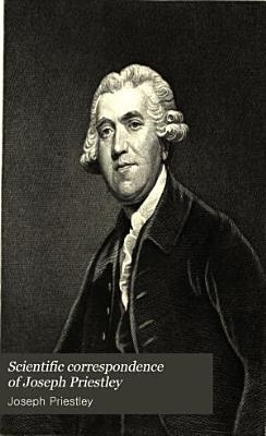 Scientific Correspondence of Joseph Priestley PDF