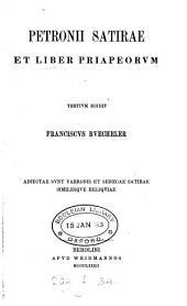 Petronii Satirae et Liber Priapeorum: adiectae sunt Varronis et Senecae Satirae similesque reliquiae