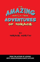 The Amazing Mostly True Adventures of Horace PDF