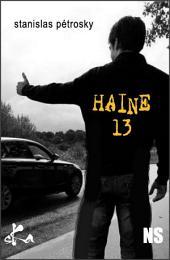 Haine 13: Nouvelle noire