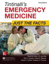 Tintinalli's Emergency Medicine: Just the Facts, Third Edition: Edition 3
