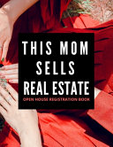 This Mom Sells Real Estate - Open House Registration Book