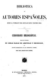 Curiosidades bibliográficas: coleccion escogida de obras raras de amenidad y erudicion, con apuntes biográficos de los diferentes autores, Volumen 36