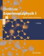 Experimentalphysik 3: Atome, Moleküle und Festkörper, Ausgabe 3
