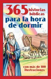 365 historias bíblicas para la hora de dormir: con más de 100 ilustraciones