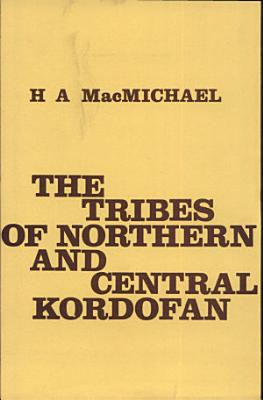 The Tribes of Northern and Central Kordofan