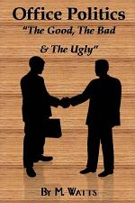 Office Politics - the Good, the Bad and the Ugly