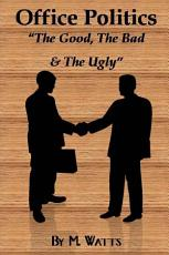 Office Politics   the Good  the Bad and the Ugly PDF