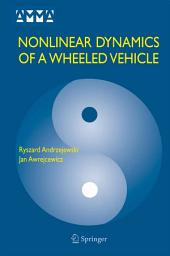 Nonlinear Dynamics of a Wheeled Vehicle