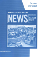 Student Workbook for Rich S Writing and Reporting News  A Coaching Method  8th